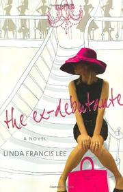 THE EX-DEBUTANTE by Linda Francis Lee