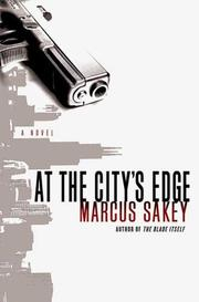 AT THE CITY'S EDGE by Marcus Sakey
