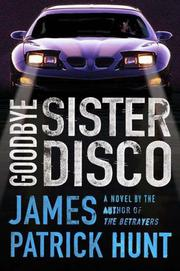 GOODBYE SISTER DISCO by James Patrick Hunt