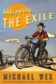 SHLEPPING THE EXILE by Michael Wex