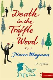 DEATH IN THE TRUFFLE WOOD by Pierre Magnan