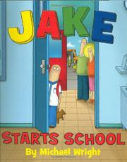 JAKE STARTS SCHOOL by Michael Wright