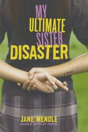 MY ULTIMATE SISTER DISASTER by Jane Mendle