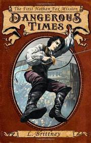 DANGEROUS TIMES by L.  Brittney