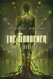 THE GARDENER by S.A. Bodeen