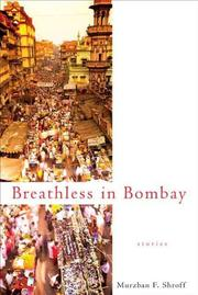 BREATHLESS IN BOMBAY by Murzban F. Shroff