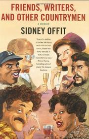 FRIENDS, WRITERS, AND OTHER COUNTRYMEN by Sidney Offit
