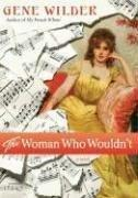 THE WOMAN WHO WOULDN'T by Gene Wilder