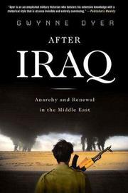 AFTER IRAQ by Gwynne Dyer