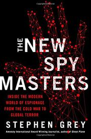 THE NEW SPYMASTERS by Stephen Grey