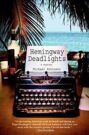 HEMINGWAY DEADLIGHTS by Michael Atkinson