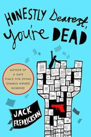 HONESTLY DEAREST, YOU'RE DEAD by Jack Fredrickson