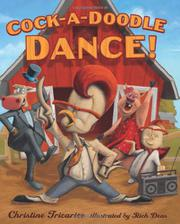COCK-A-DOODLE DANCE! by Christine Tricarico