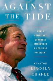 AGAINST THE TIDE by Lincoln Chafee