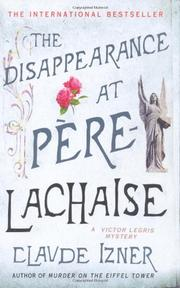THE DISAPPEARANCE AT PÈRE-LACHAISE by Claude Izner