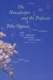 THE HOUSEKEEPER AND THE PROFESSOR by Yoko Ogawa