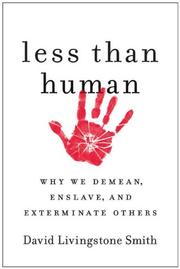 LESS THAN HUMAN by David Livingstone Smith