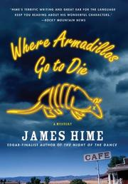 WHERE ARMADILLOS GO TO DIE by James Hime