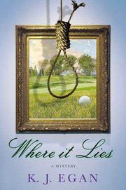 WHERE IT LIES by K.J. Egan