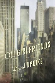 OLD GIRLFRIENDS by David Updike