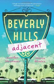 BEVERLY HILLS ADJACENT by Jennifer Steinhauer
