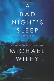 A BAD NIGHT'S SLEEP by Michael Wiley