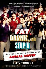 FAT, DRUNK, AND STUPID by Matty Simmons