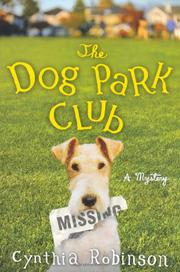 THE DOG PARK CLUB by Cynthia Robinson