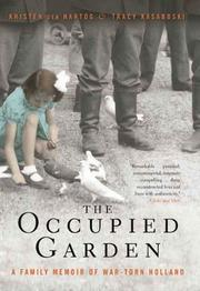 THE OCCUPIED GARDEN by Kristen den Hartog