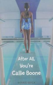 AFTER ALL, YOU'RE CALLIE BOONE by Winnie Mack