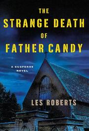 THE STRANGE DEATH OF FATHER CANDY by Les Roberts