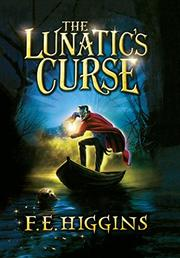 THE LUNATIC'S CURSE by F.E. Higgins