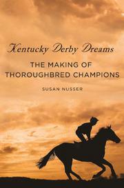 KENTUCKY DERBY DREAMS by Susan Nusser