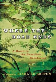 WHERE THE ROAD ENDS by Binka Le Breton