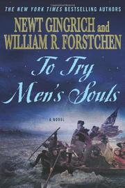 TO TRY MEN'S SOULS by Newt Gingrich