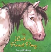THE LOST AND FOUND PONY by Tracy Dockray