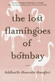 THE LOST FLAMINGOES OF BOMBAY by Siddharth Dhanvant Shanghvi
