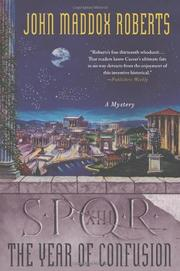 SPQR XIII: THE YEAR OF CONFUSION by John Maddox  Roberts