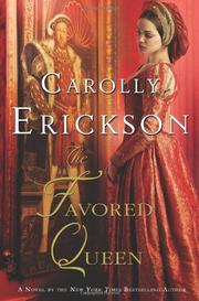THE FAVORED QUEEN by Carolly Erickson