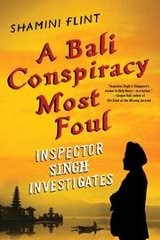 A BALI CONSPIRACY MOST FOUL by Shamini Flint