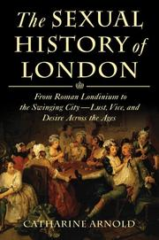 THE SEXUAL HISTORY OF LONDON by Catharine Arnold