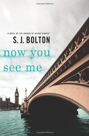 NOW YOU SEE ME by S.J. Bolton