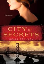 CITY OF SECRETS by Kelli Stanley