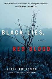 BLACK LIES, RED BLOOD by Kjell Eriksson