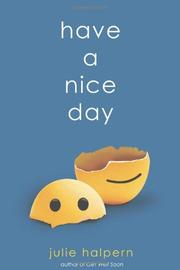 HAVE A NICE DAY by Julie Halpern