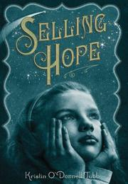 SELLING HOPE by Kristin O'Donnell Tubb