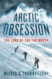 ARCTIC OBSESSION by Alexis Troubetzkoy