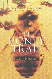 THE HONEY TRAIL by Grace Pundyk