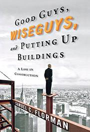 GOOD GUYS, WISEGUYS, AND PUTTING UP BUILDINGS by Samuel C. Florman