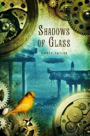 SHADOWS OF GLASS by Kassy Tayler